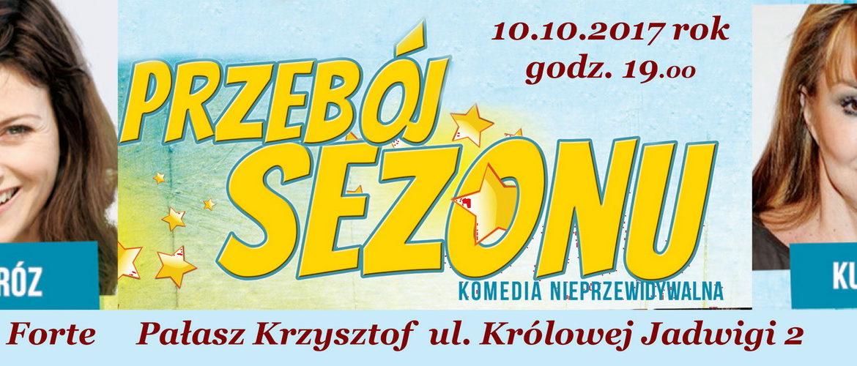 Przebój Sezonu - komedia 10.10.2017 rok godz.19.00